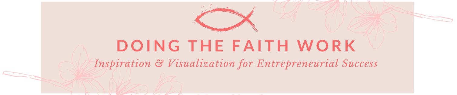 Doing The Faith Work